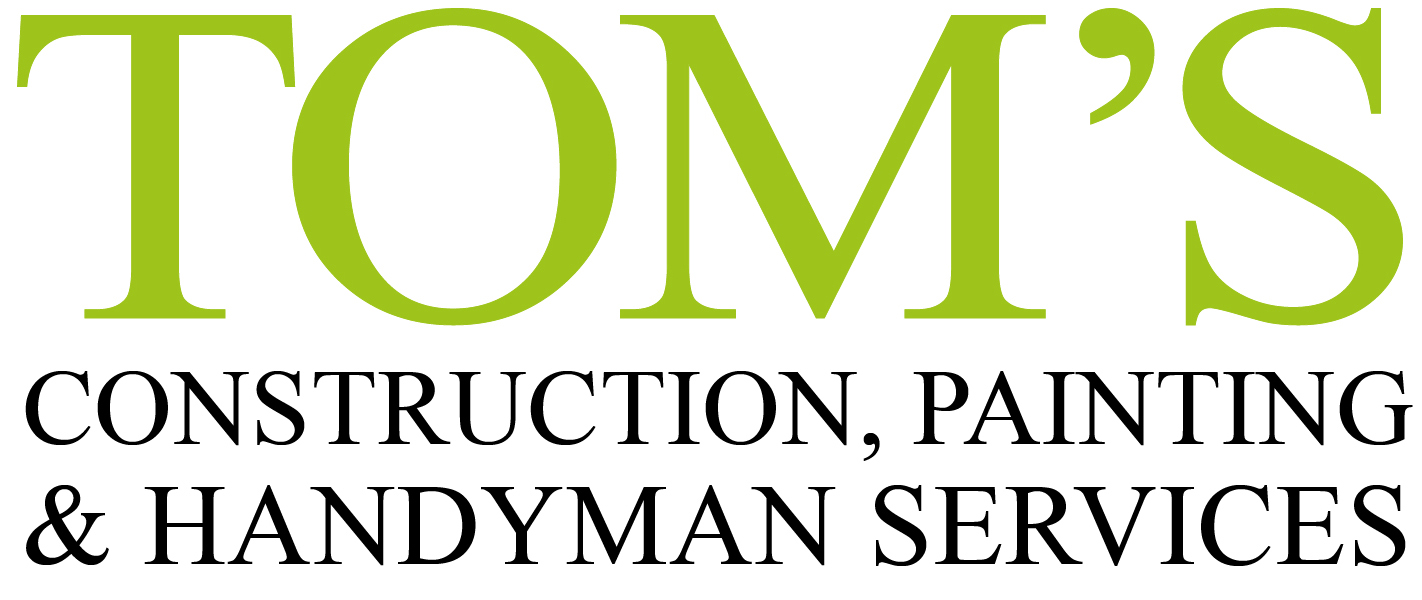 Tom's Construction, Painting & Handyman Services